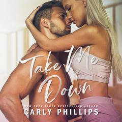 Take Me Down by Carly Phillips audiobook
