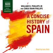 A Concise History of Spain by  William D. Phillips Jr. audiobook