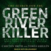 The Search for the Green River Killer by  Carlton Smith audiobook