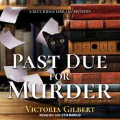 Past Due for Murder by  Victoria Gilbert audiobook