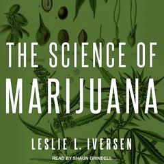 The Science of Marijuana by Leslie L. Iverson audiobook