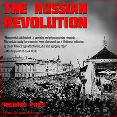 The Russian Revolution by Richard Pipes audiobook