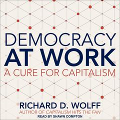 Democracy at Work by Richard D. Wolff audiobook