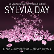 Blood and Roses & What Happened in Vegas by  Sylvia Day audiobook