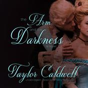 The Arm and the Darkness by  Taylor Caldwell audiobook