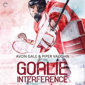 Goalie Interference by  Avon Gale audiobook