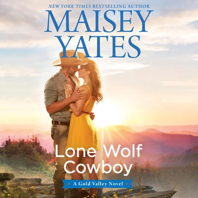 Lone Wolf Cowboy by Maisey Yates audiobook