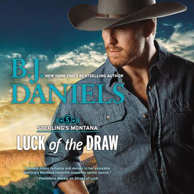 Luck of the Draw by B. J. Daniels audiobook
