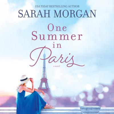 One Summer in Paris by Sarah Morgan audiobook
