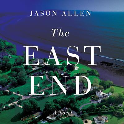 The East End by Jason Allen audiobook