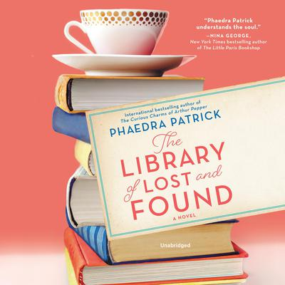 The Library of Lost and Found by Phaedra Patrick audiobook