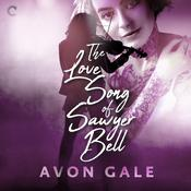 The Love Song of Sawyer Bell by  Avon Gale audiobook