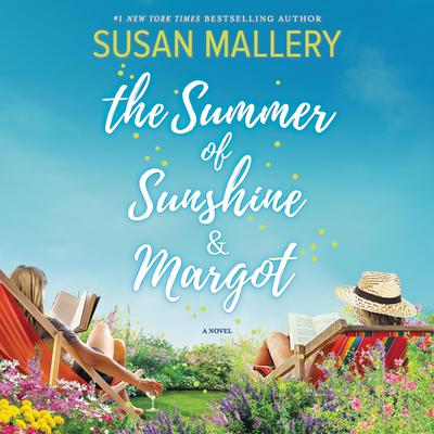 The Summer of Sunshine and Margot by Susan Mallery audiobook
