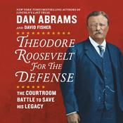 Theodore Roosevelt for the Defense by  David Fisher audiobook