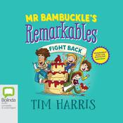 Mr Bambuckle's Remarkables Fight Back by  Tim Harris audiobook