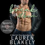 The Break-Up Album by  Lauren Blakely audiobook