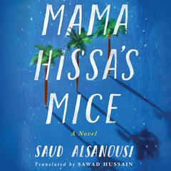 Mama Hissa's Mice by Saud Alsanousi audiobook