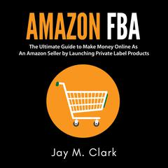 Amazon Fba by Jay M. Clark audiobook