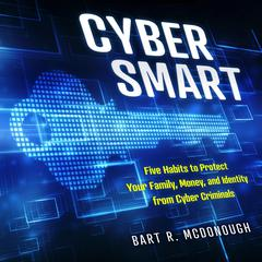 Cyber Smart by Bart R. McDonough audiobook