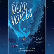 Dead Voices by  Katherine Arden audiobook