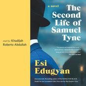 The Second Life of Samuel Tyne by  Esi Edugyan audiobook