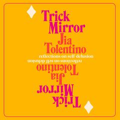 Trick Mirror by Jia Tolentino audiobook