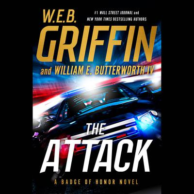 The Attack by W. E. B. Griffin audiobook