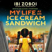 My Life as an Ice Cream Sandwich by  Ibi Zoboi audiobook