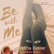 Be with Me by  Alexandria House audiobook