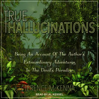 True Hallucinations by Terence McKenna audiobook