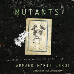 Mutants by Armand Marie Leroi audiobook