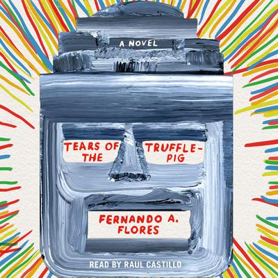 Tears of the Trufflepig by Fernando Flores audiobook