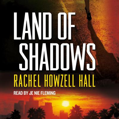 Land of Shadows by Rachel Howzell Hall audiobook