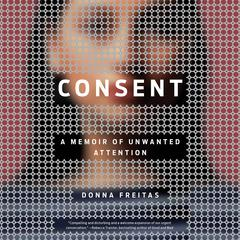 Consent by Donna Freitas audiobook