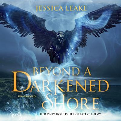Beyond a Darkened Shore by Jessica Leake audiobook
