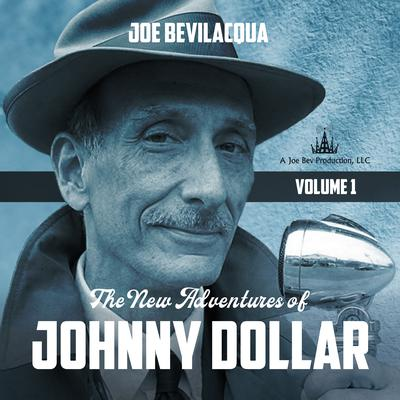 The New Adventures of Johnny Dollar by Joe Bevilacqua audiobook
