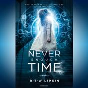 Never Enough Time by  R. T. W. Lipkin audiobook