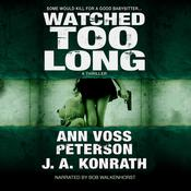 Watched Too Long by  Ann Voss Peterson audiobook