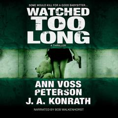 Watched Too Long by J. A. Konrath audiobook