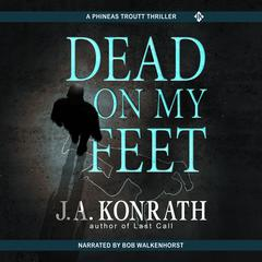 Dead On My Feet by J. A. Konrath audiobook