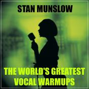 The World's Greatest Vocal Warm-ups by  Stan Munslow audiobook