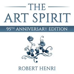 The Art Spirit by Robert Henri audiobook