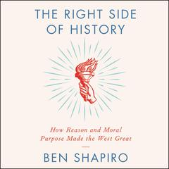 The Right Side of History by Ben Shapiro audiobook