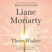 Three Wishes by  Liane Moriarty audiobook