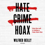 Hate Crime Hoax by  Wilfred Reilly audiobook