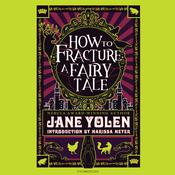 How to Fracture a Fairy Tale by  Jane Yolen audiobook