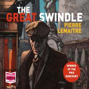 The Great Swindle by  Pierre Lemaitre audiobook