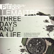 Three Days and a Life by  Pierre Lemaitre audiobook