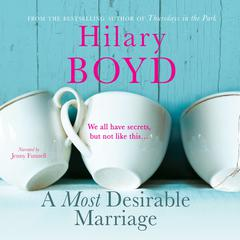 A Most Desirable Marriage by Hilary Boyd audiobook