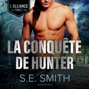 La Conquête de Hunter by  S.E. Smith audiobook